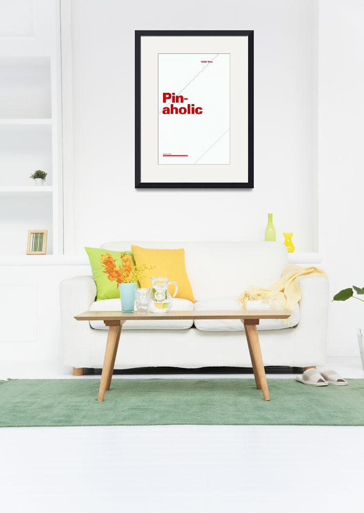 """Pinaholic typographic poster - Gray and Red&quot  (2012) by kken"