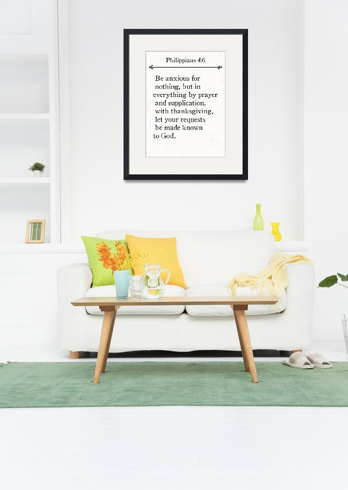 """Philippians 4:6- Bible Verse Wall Art Collection&quot  (2015) by MarkLawrence"