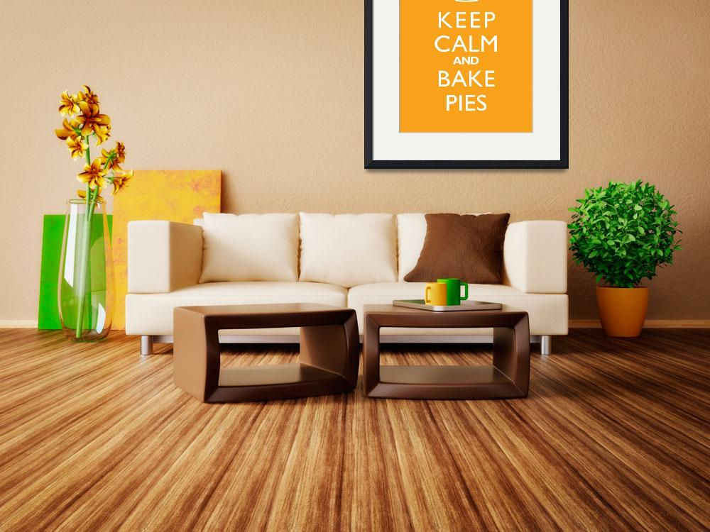 """Keep Calm and Bake Pies 8x10 MANGO&quot  by cjprints"