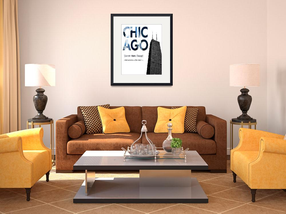 """Sweet Home Chicago&quot  by DesignWheel"