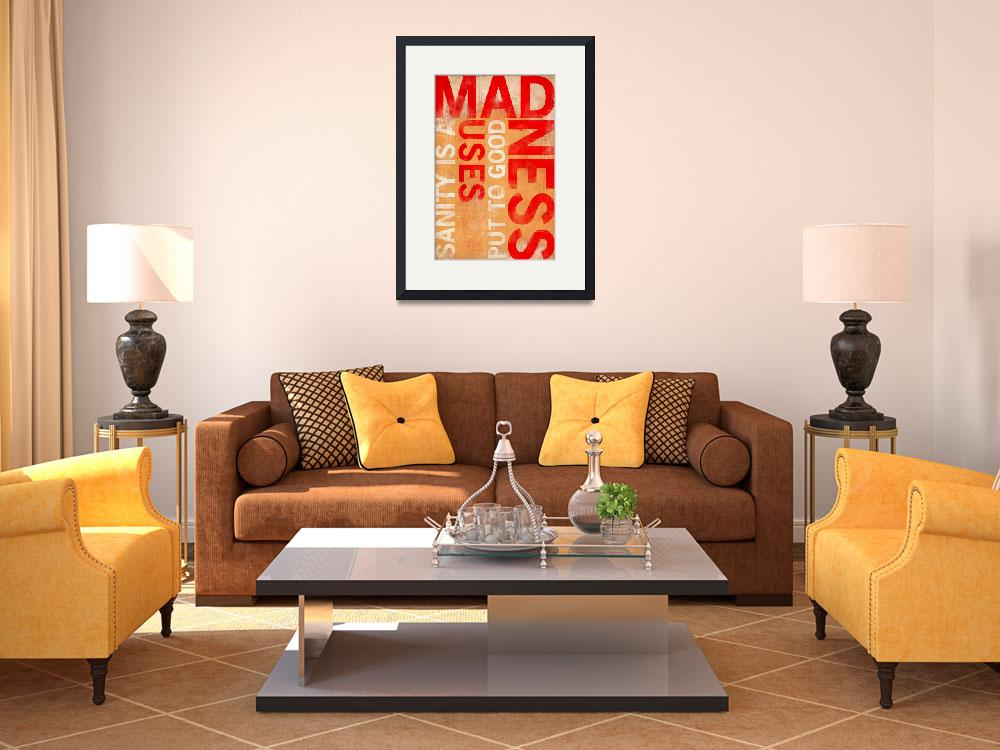 """Madness&quot  (2008) by mrbadger"