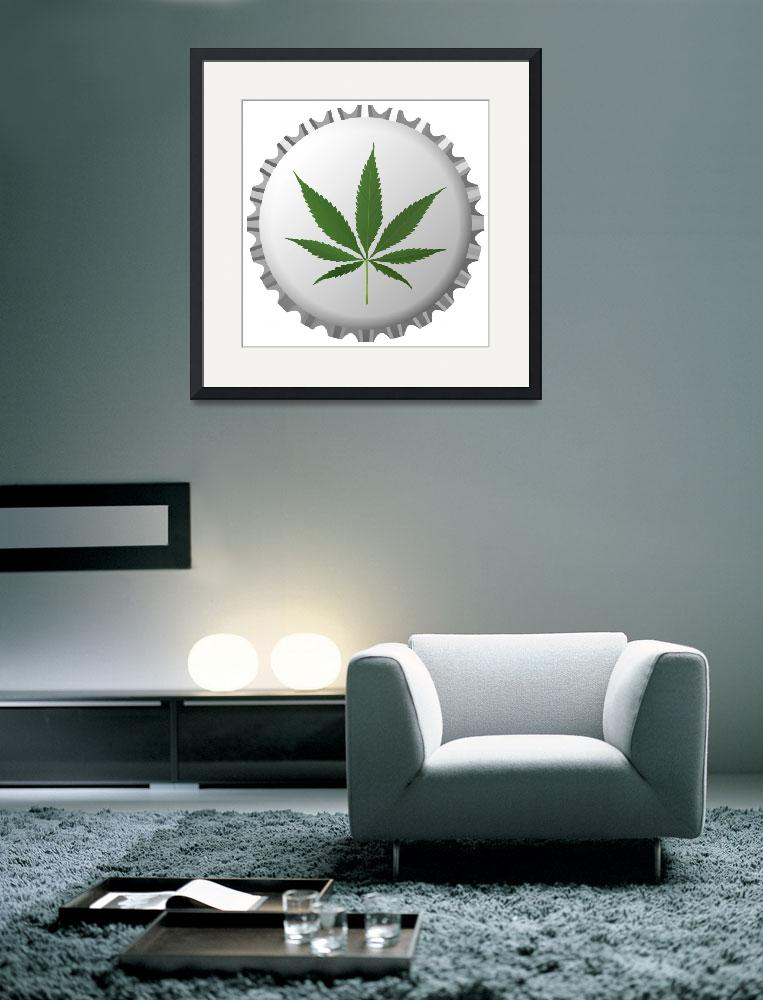"""cannabis leaf on bottle cap against white&quot  by robertosch"