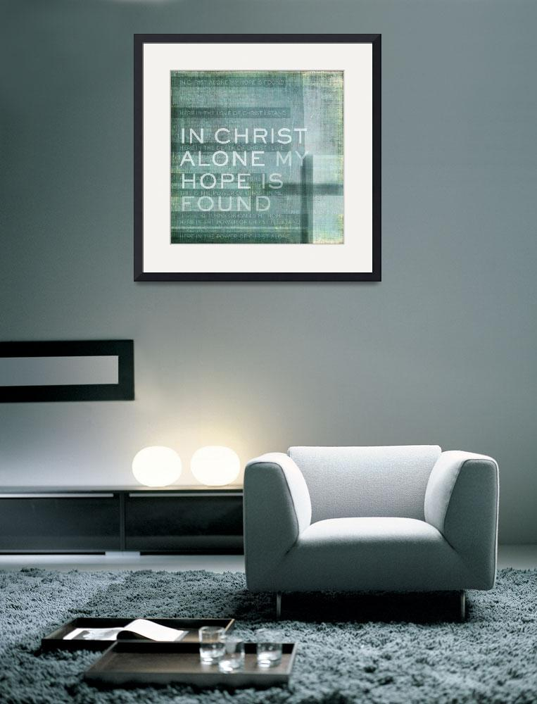 """In Christ Alone&quot  (2011) by dallasdrotz"