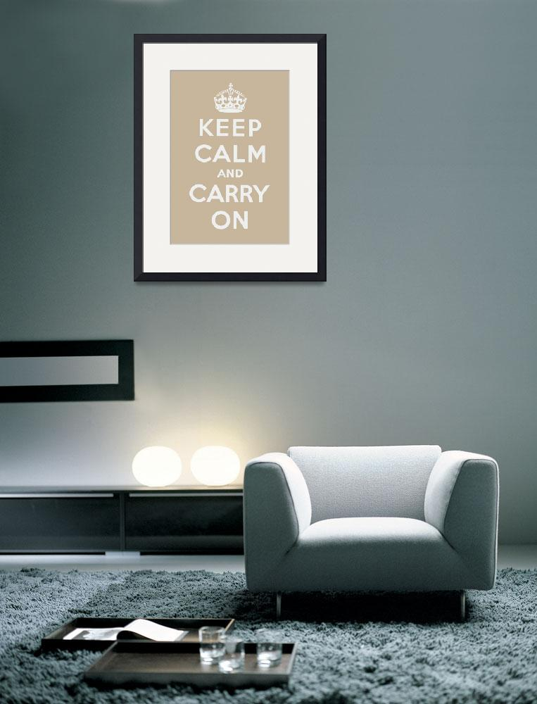 """Brown Keep Calm And Carry On 4&quot  by oldies"