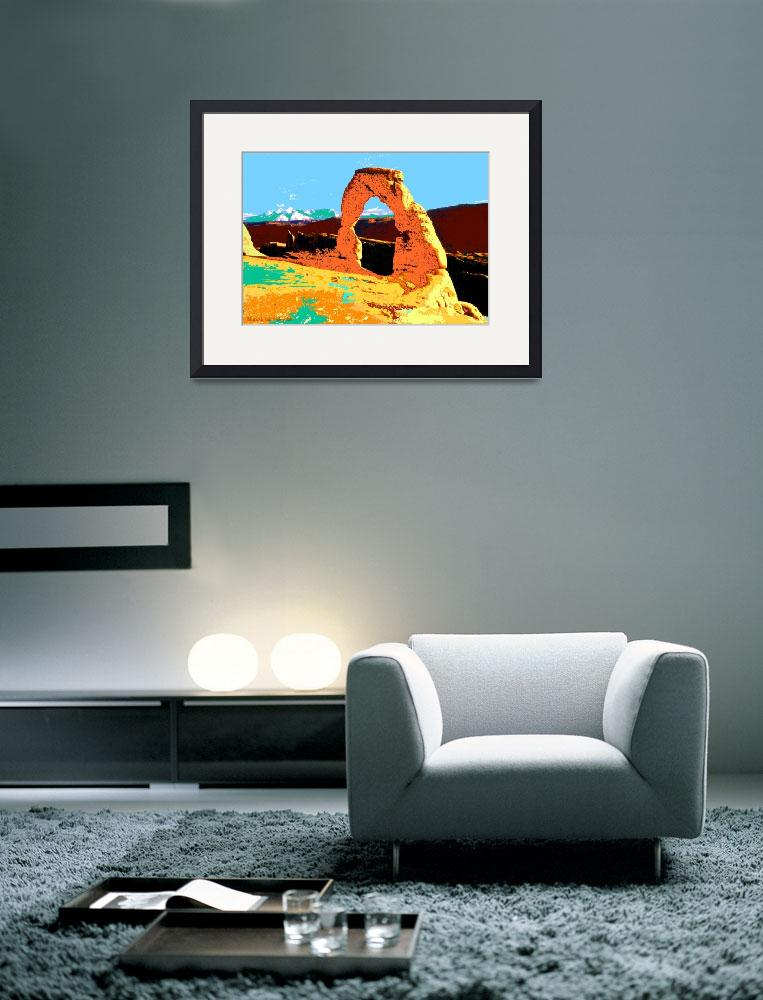 """Delicate Arch Utah - Digital Artwork - Pop Art&quot  (2005) by Art-America"