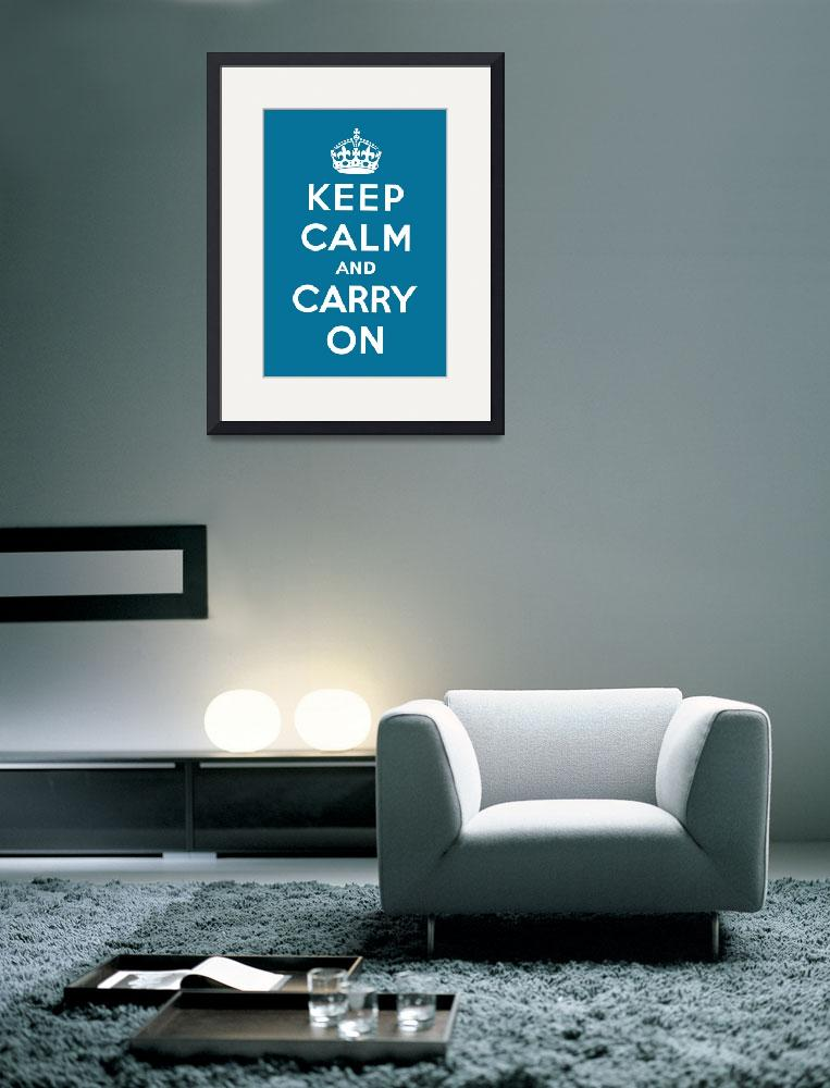 """Blue Keep Calm And Carry On 4&quot  by oldies"
