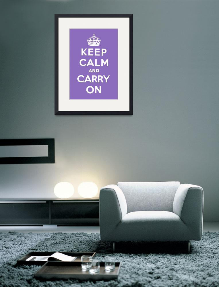 """Purple Keep Calm And Carry On 2&quot  by oldies"