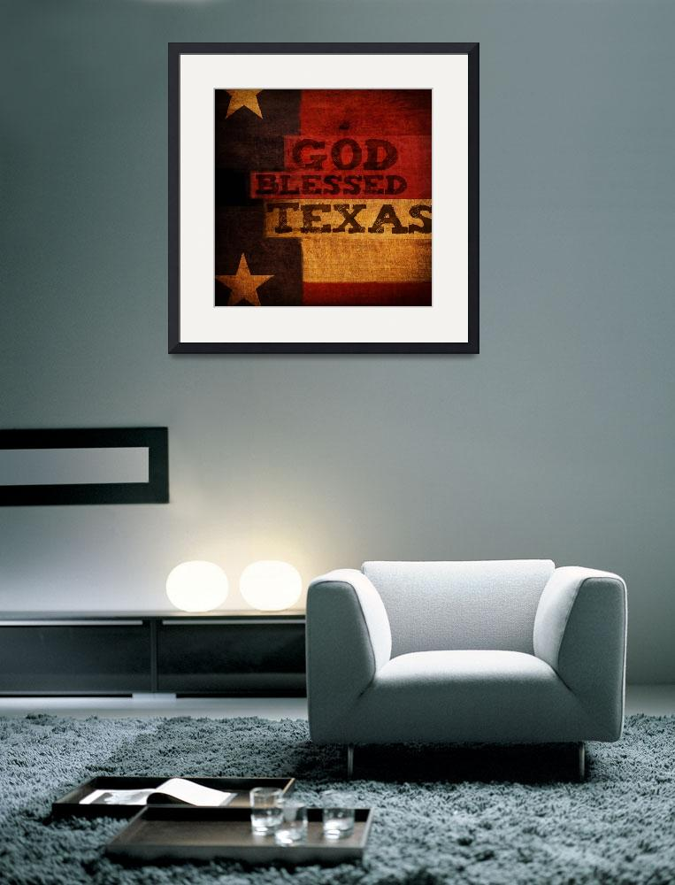 """God Blessed Texas&quot  (2011) by dallasdrotz"