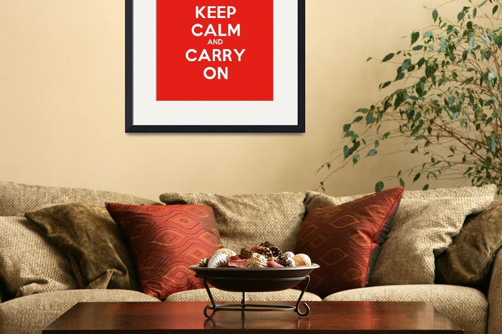 """Keep Calm And Carry On, Motivational Poster&quot  by motionage"