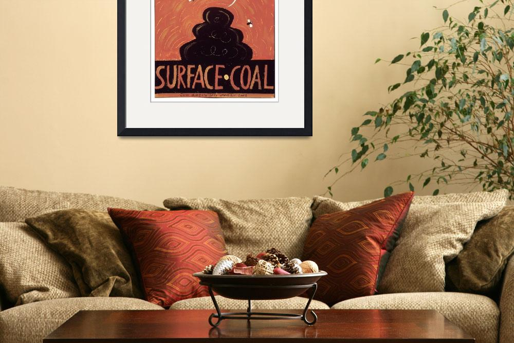 """Surface Coal&quot  (2006) by AnnHuey"