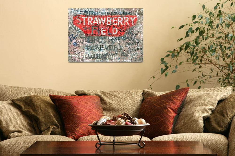 """Strawberry Fields Forever&quot  (2011) by ThisBoyGallery"
