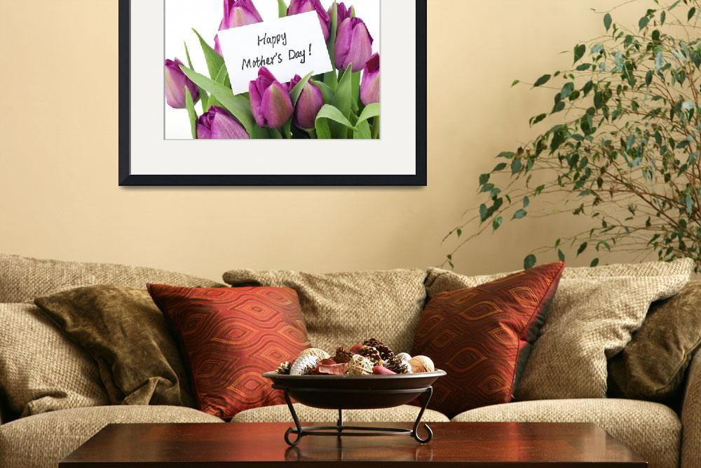 """Happy Mothers Day! Purple Tulips&quot  (2015) by AnswersFound"