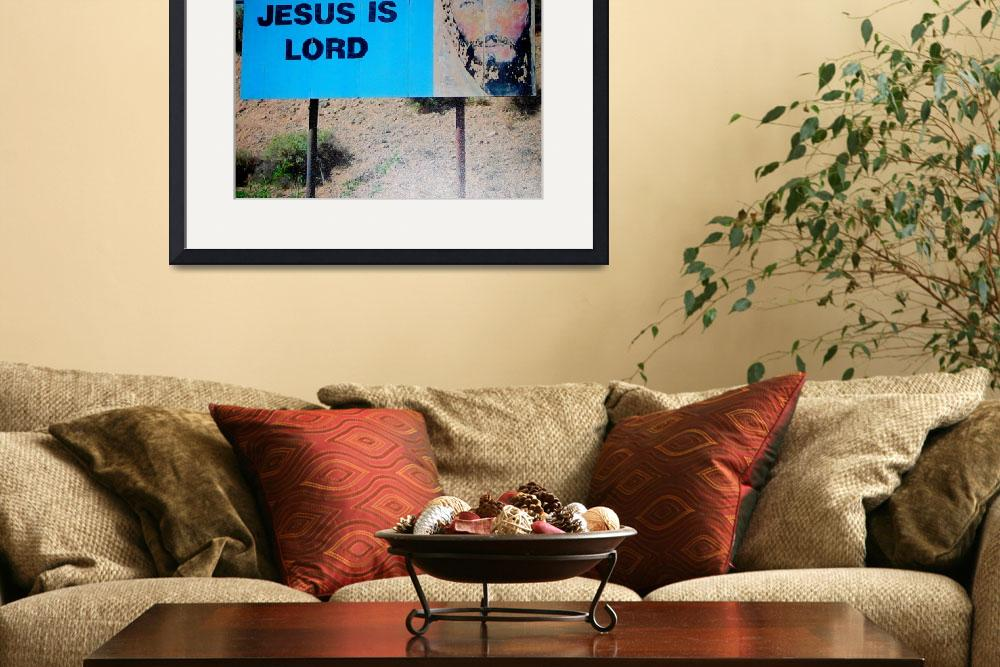 """jesus is lord&quot  (2008) by dawngreggphotography"
