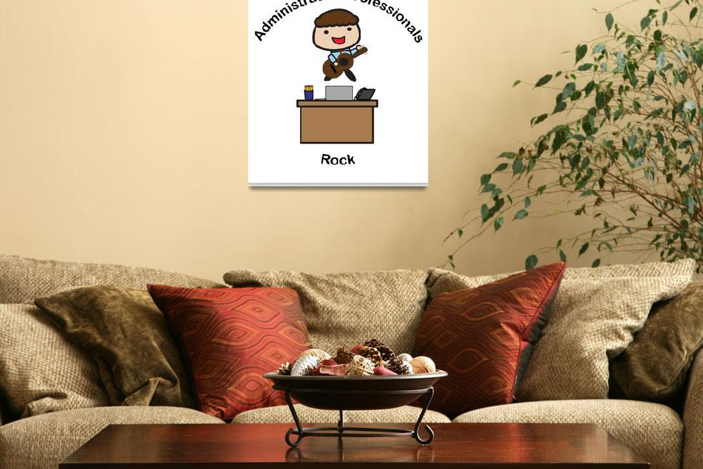 """Administrative Professionals Rock (Male)&quot  (2013) by ValeriesGallery"