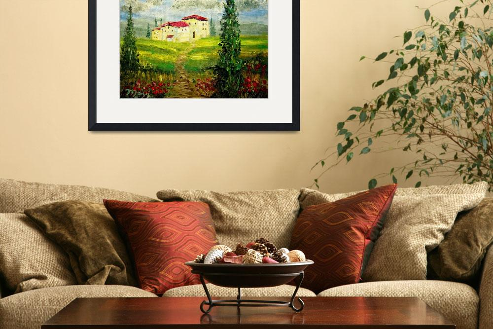 """Tuscany Hillside Painting&quot  (2012) by mazz"