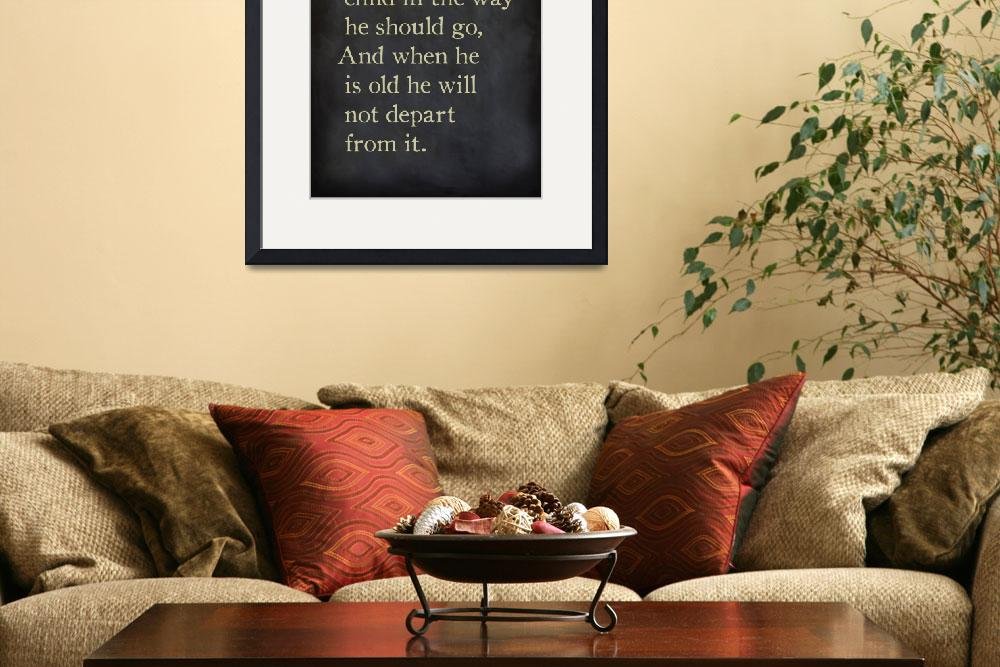 """Proverbs 22:6- Bible Verse Wall Art Collection&quot  (2015) by MarkLawrence"