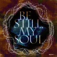 Be Still, My Soul