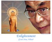 Enlightenment - If not Now, When? - Dalai Lama and