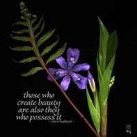 Those who create beauty are also they who possess