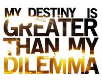My Destiny is Greater