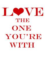 Love the one you're with