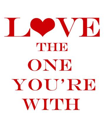 Love the One Youre With