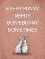 Everybunny Loves Somebunny Sometimes Poster Print