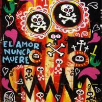 """""""El Amor Nunca Muere"""" by Mexopolis"""