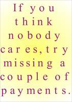 If you think nobody cares ...