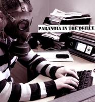 Paranoia in the Office