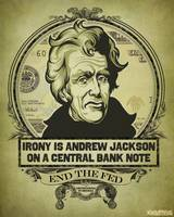 Irony is Andrew Jackson on a Central Bank Note