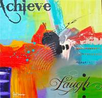 Achieve & Laugh by Gino Savarino