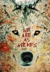 We Are As Wolves Posters