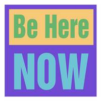 Be Here Now (on Purple)