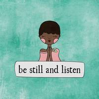 Be Still and Listen by Linda Tieu