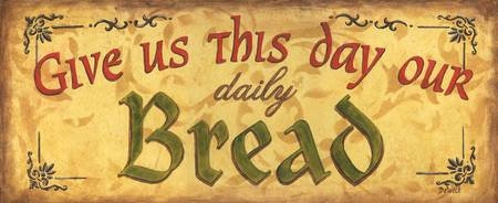 Give us This Day Our Daily Bread