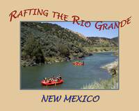 Rafting the New Mexico Rio Grande River