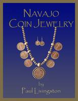 Navajo Coin Jewelry by Paul Livingston