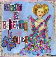 Magic Is Believing, inspirational art