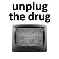Unplug The Drug