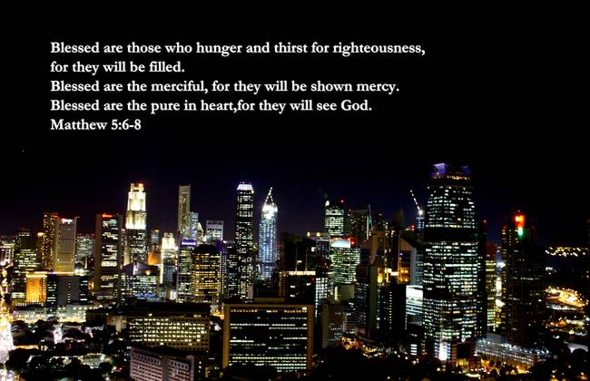 Citynight Singapore new  ,Blessed Matthew 5:6-8
