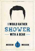 I Would Rather Series | Shower with a Bear