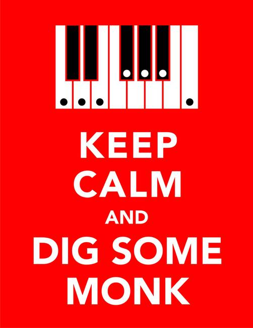 Keep Calm and Dig Some Monk