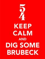 Keep Calm and Dig Some Brubeck