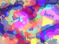 Affirmation: Joy lives at my house