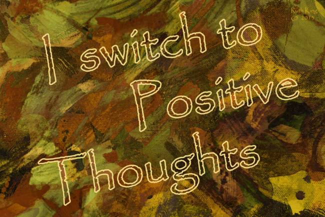 Affirmation: I switch to Positive Thoughts