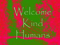 Welcome: Kind Humans