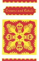 Crowns and Kahili