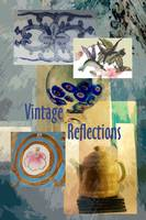 Vintage Reflections and Collections