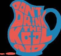 Don't Drink the Kool-Aid by Tai's Tees